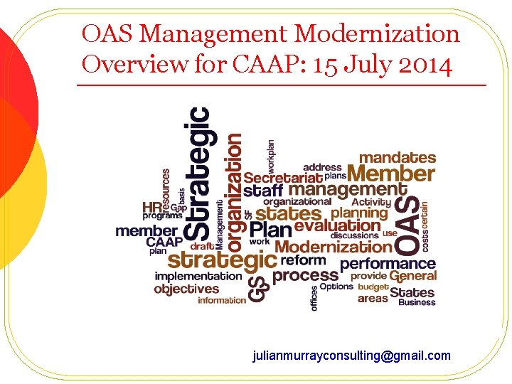 OAS Management Modernization Overview for CAAP: 15 July 2014 julianmurrayconsulting@gmail. com
