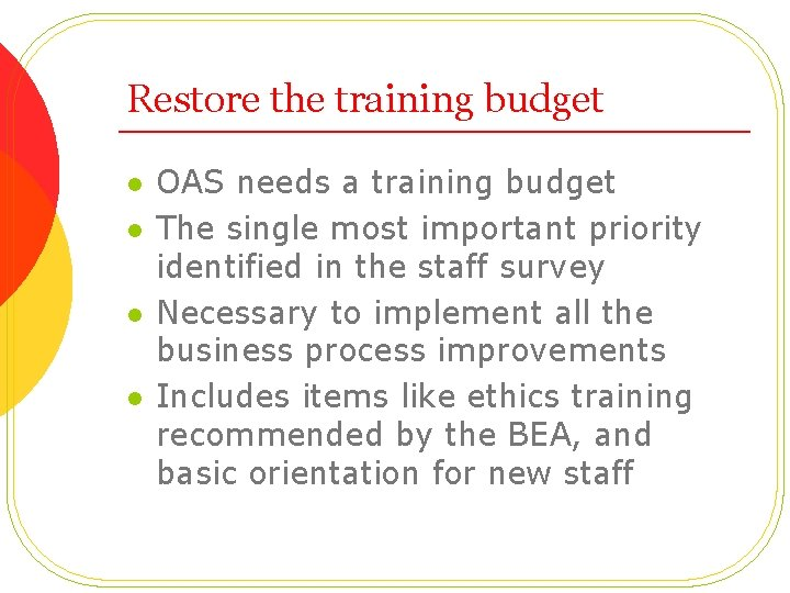 Restore the training budget l l OAS needs a training budget The single most