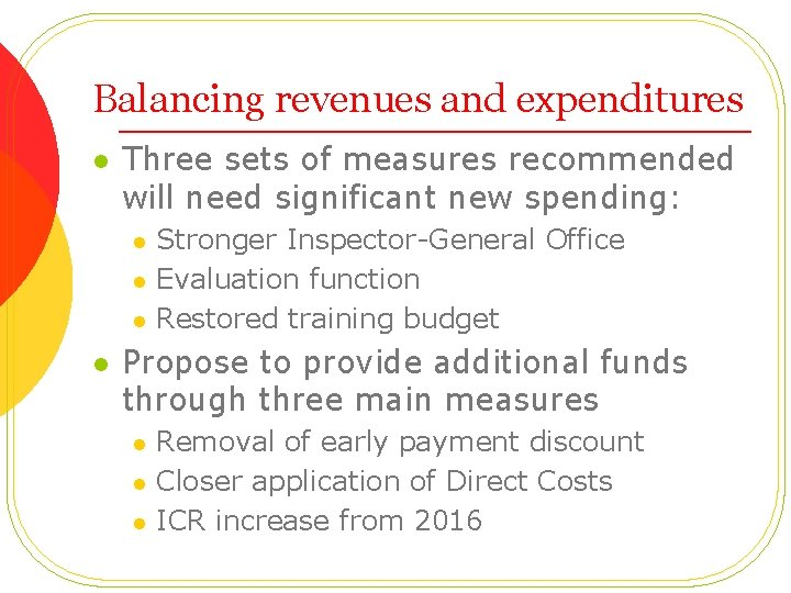 Balancing revenues and expenditures l Three sets of measures recommended will need significant new