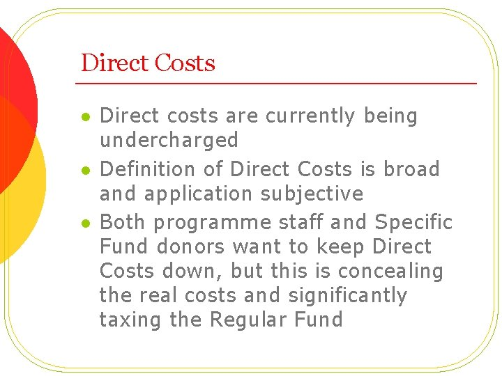 Direct Costs l l l Direct costs are currently being undercharged Definition of Direct