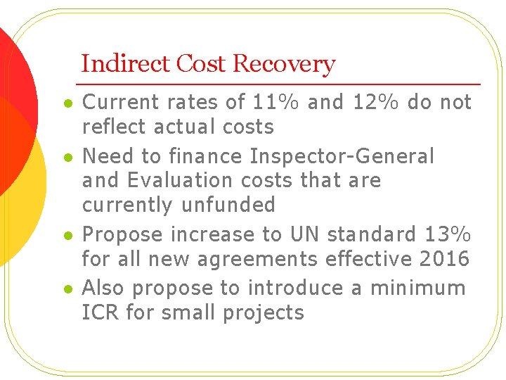 Indirect Cost Recovery l l Current rates of 11% and 12% do not reflect