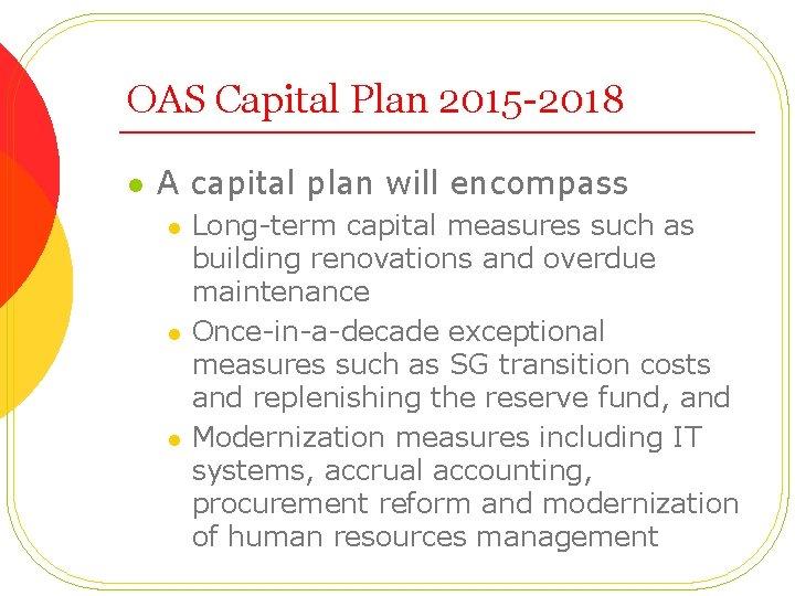 OAS Capital Plan 2015 -2018 l A capital plan will encompass l l l