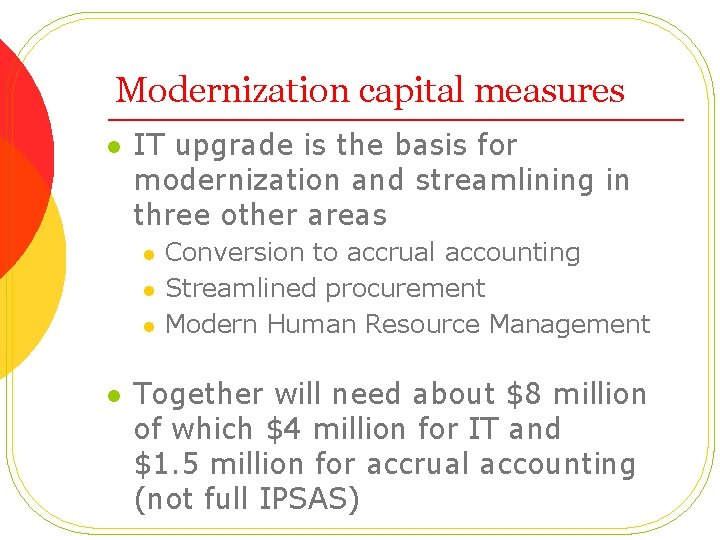 Modernization capital measures l IT upgrade is the basis for modernization and streamlining in