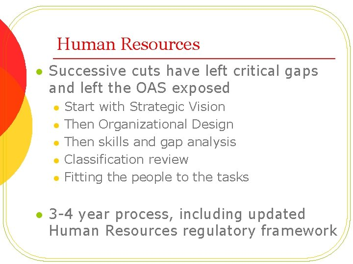 Human Resources l Successive cuts have left critical gaps and left the OAS exposed