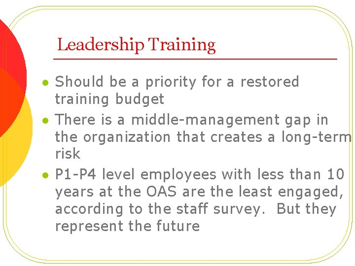 Leadership Training l l l Should be a priority for a restored training budget