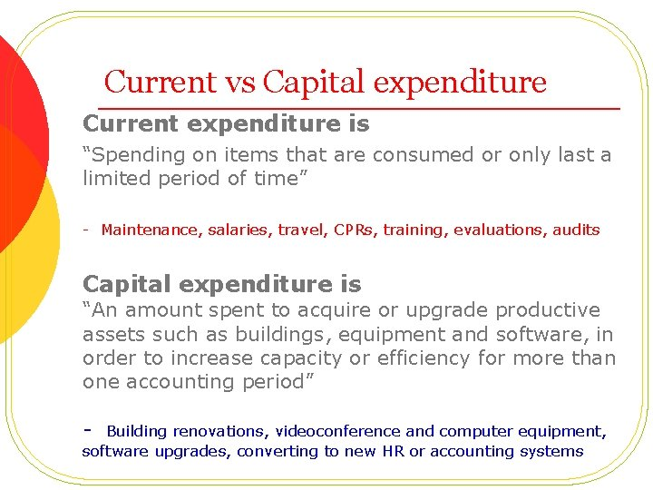 """Current vs Capital expenditure Current expenditure is """"Spending on items that are consumed or"""