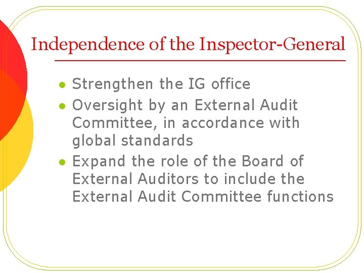 Independence of the Inspector-General l Strengthen the IG office Oversight by an External Audit