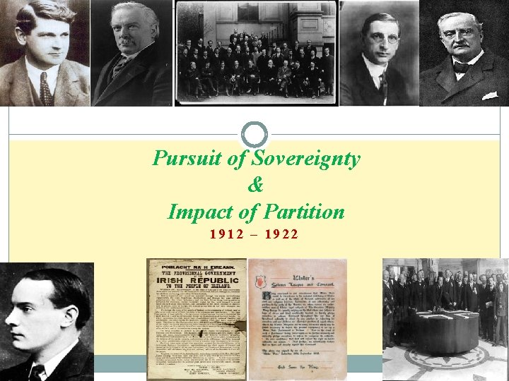 Pursuit of Sovereignty & Impact of Partition 1912 – 1922