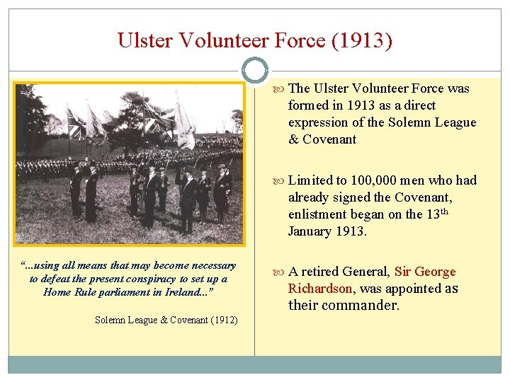 Ulster Volunteer Force (1913) The Ulster Volunteer Force was formed in 1913 as a