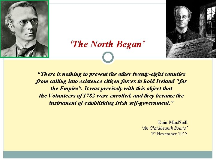 """'The North Began' """"There is nothing to prevent the other twenty-eight counties from calling"""