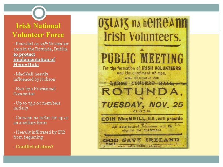 Irish National Volunteer Force • - Founded on 25 th November 1913 in the