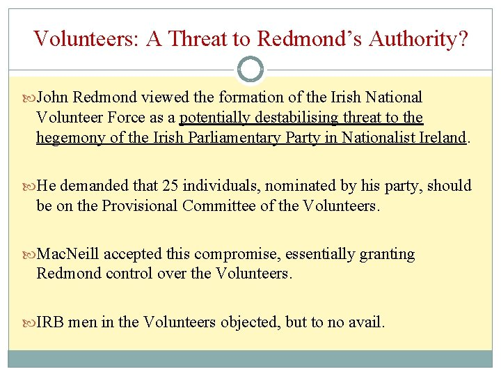 Volunteers: A Threat to Redmond's Authority? John Redmond viewed the formation of the Irish