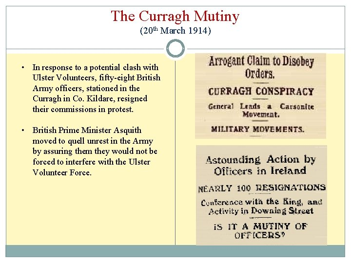 The Curragh Mutiny (20 th March 1914) • In response to a potential clash