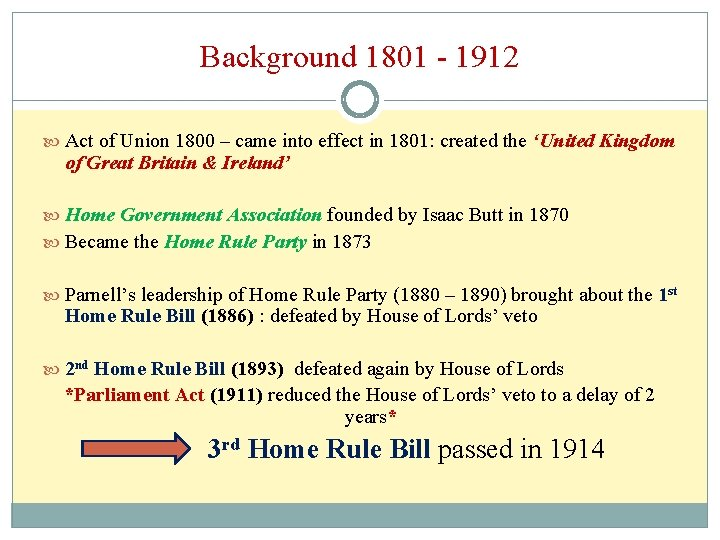 Background 1801 - 1912 Act of Union 1800 – came into effect in 1801: