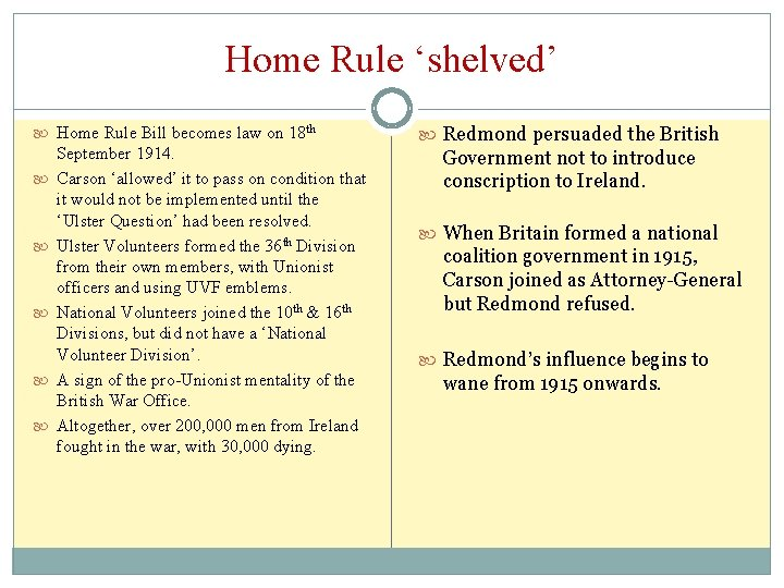 Home Rule 'shelved' Home Rule Bill becomes law on 18 th September 1914. Carson