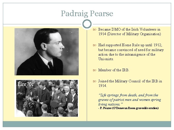 Padraig Pearse Became DMO of the Irish Volunteers in 1914 (Director of Military Organisation)