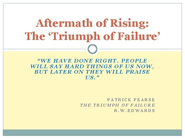 """Aftermath of Rising: The 'Triumph of Failure' """"WE HAVE DONE RIGHT. PEOPLE WILL SAY"""
