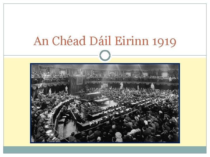 An Chéad Dáil Eirinn 1919