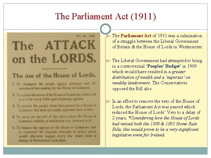 The Parliament Act (1911) The Parliament Act of 1911 was a culmination of a