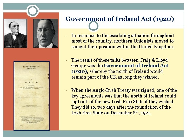 Government of Ireland Act (1920) - In response to the escalating situation throughout most