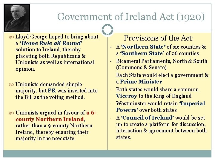 ` Government of Ireland Act (1920) Lloyd George hoped to bring about a 'Home