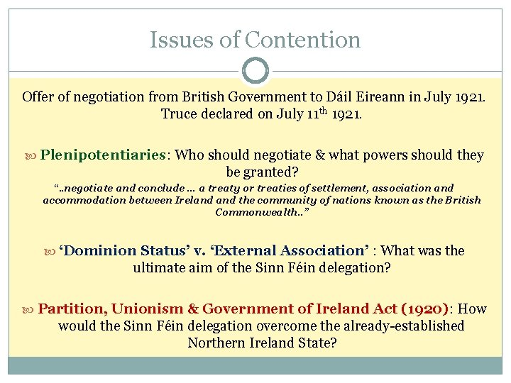Issues of Contention Offer of negotiation from British Government to Dáil Eireann in July