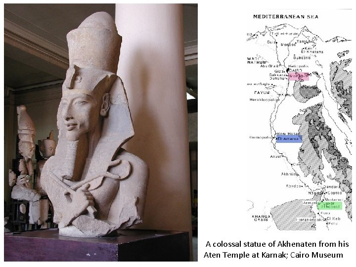 A colossal statue of Akhenaten from his Aten Temple at Karnak; Cairo Museum