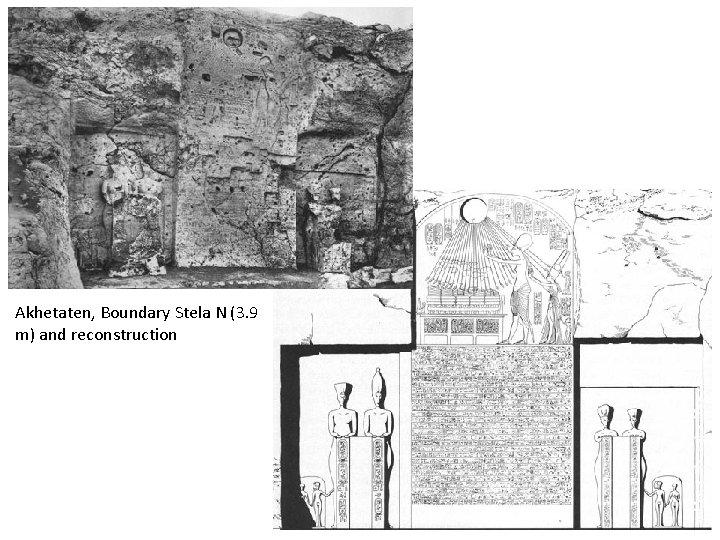 Akhetaten, Boundary Stela N (3. 9 m) and reconstruction