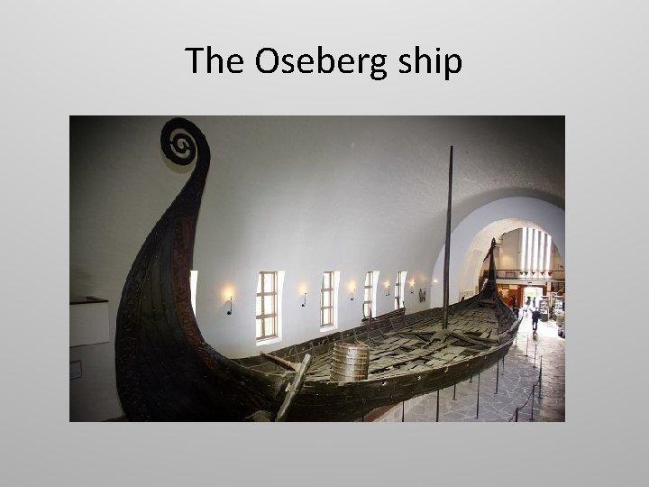 The Oseberg ship