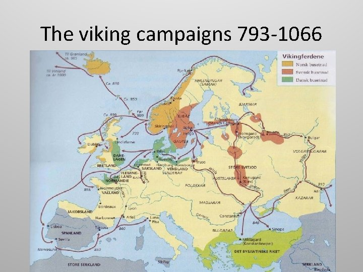 The viking campaigns 793 -1066