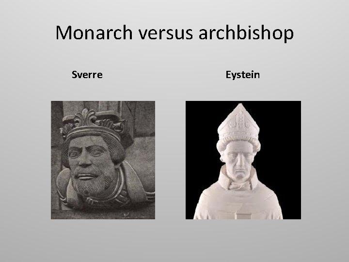 Monarch versus archbishop Sverre Eystein