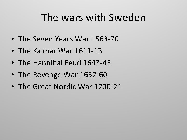 The wars with Sweden • • • The Seven Years War 1563 -70 The