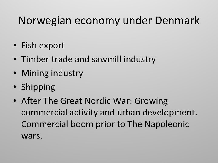 Norwegian economy under Denmark • • • Fish export Timber trade and sawmill industry