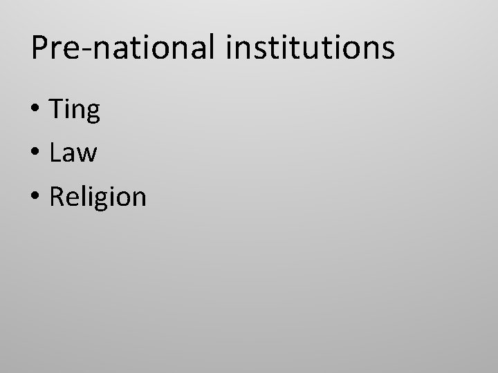 Pre-national institutions • Ting • Law • Religion