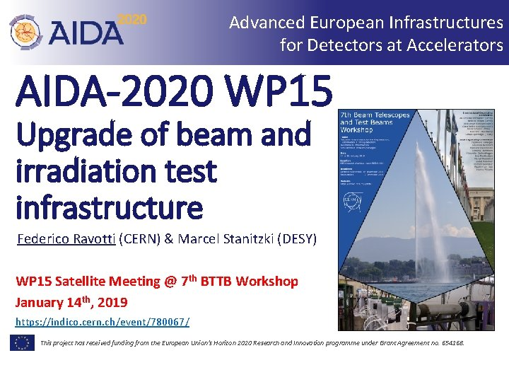 Advanced European Infrastructures for Detectors at Accelerators AIDA-2020 WP 15 Upgrade of beam and