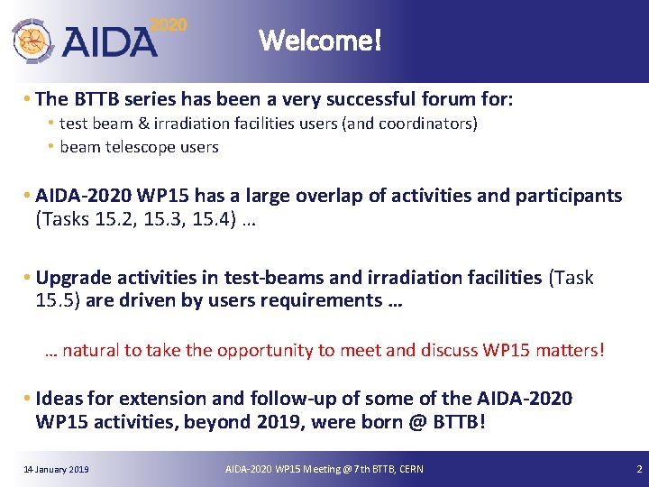Welcome! • The BTTB series has been a very successful forum for: • test