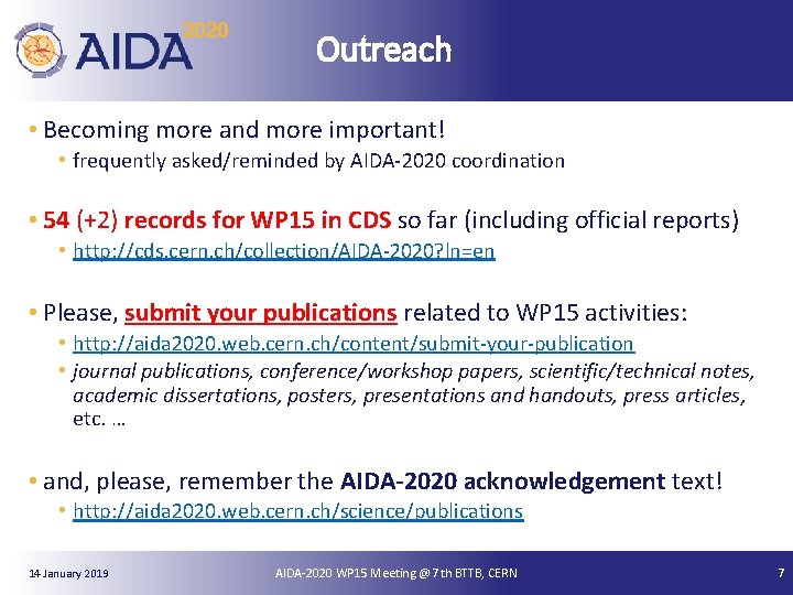 Outreach • Becoming more and more important! • frequently asked/reminded by AIDA-2020 coordination •