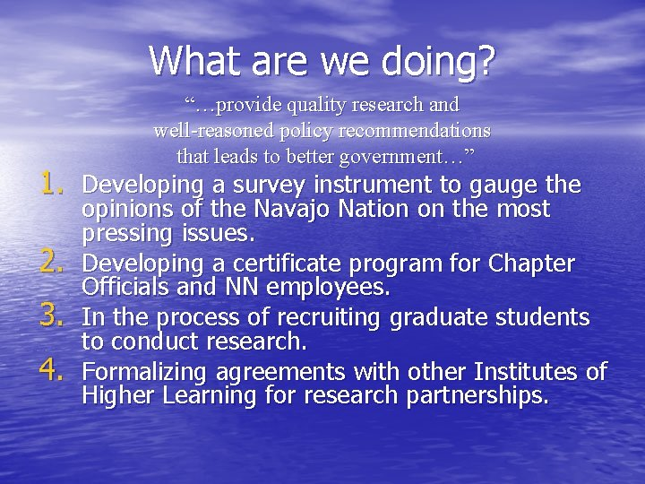 """What are we doing? """"…provide quality research and well-reasoned policy recommendations that leads to"""