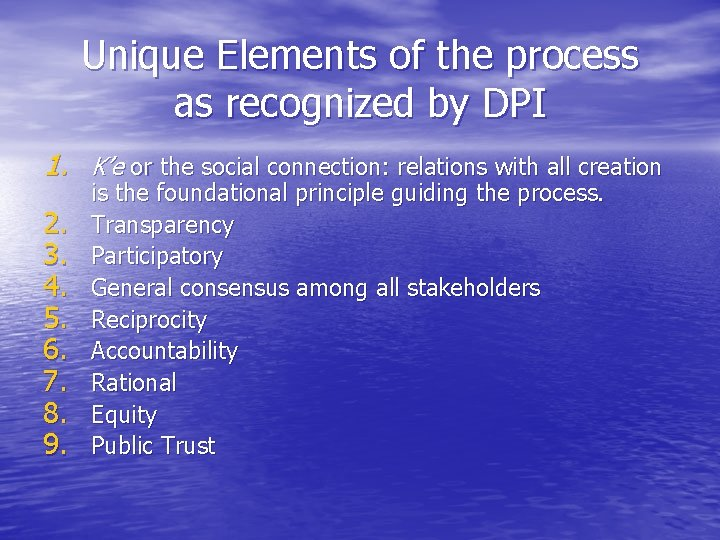 Unique Elements of the process as recognized by DPI 1. K'e or the social