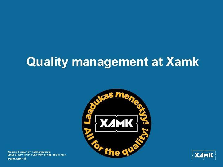 Quality management at Xamk
