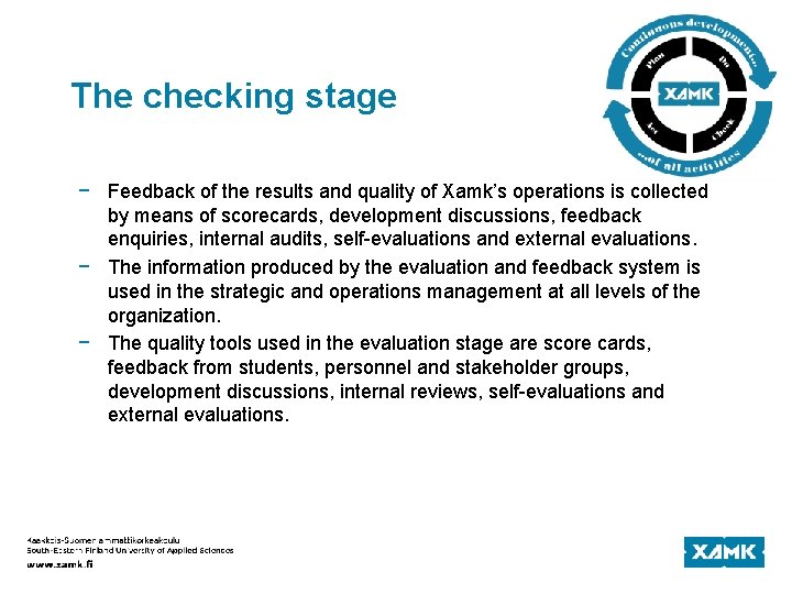 The checking stage − Feedback of the results and quality of Xamk's operations is