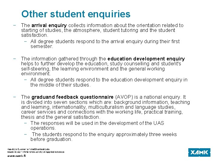 Other student enquiries − The arrival enquiry collects information about the orientation related to