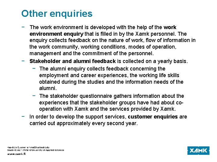 Other enquiries − The work environment is developed with the help of the work