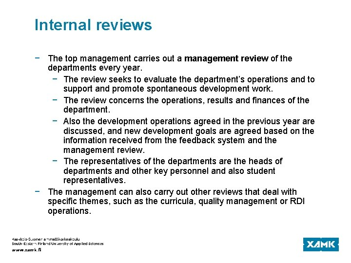 Internal reviews − The top management carries out a management review of the departments