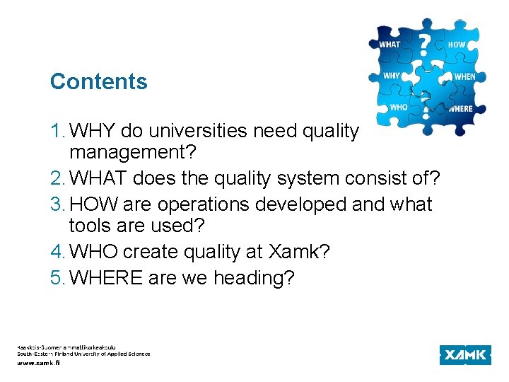 Contents 1. WHY do universities need quality management? 2. WHAT does the quality system