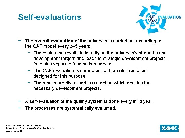 Self-evaluations − The overall evaluation of the university is carried out according to the