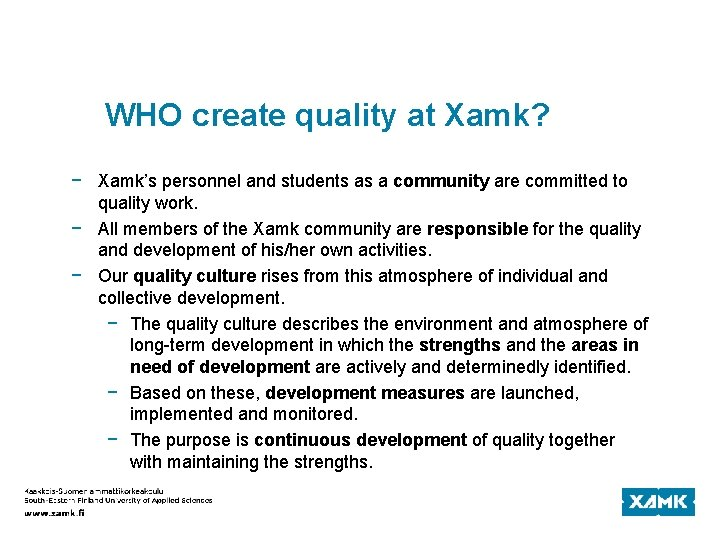 WHO create quality at Xamk? − Xamk's personnel and students as a community are