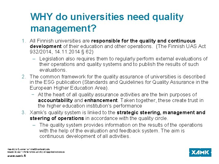 WHY do universities need quality management? 1. All Finnish universities are responsible for the