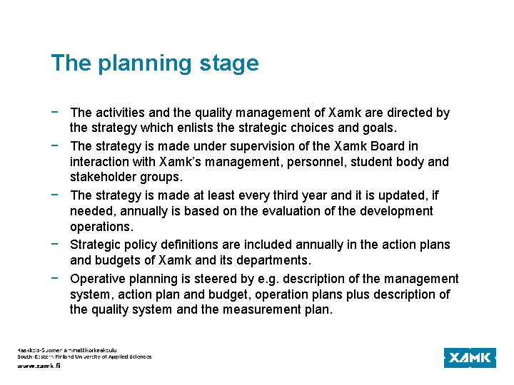 The planning stage − The activities and the quality management of Xamk are directed