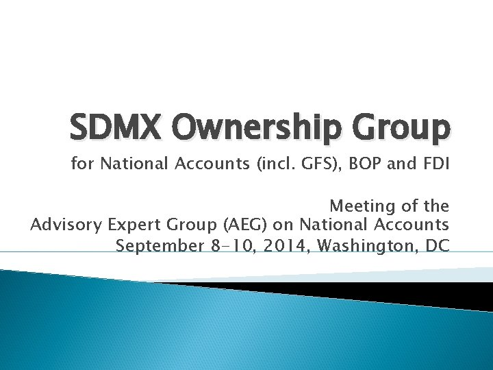 SDMX Ownership Group for National Accounts (incl. GFS), BOP and FDI Meeting of the